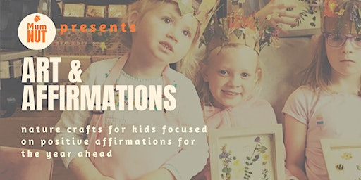 Art & Affirmations - Nature Crafts for kids to start the year positively