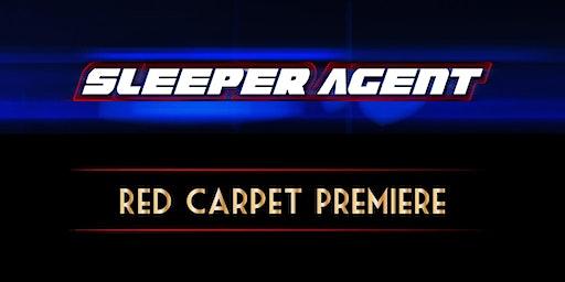 SLEEPER AGENT Red Carpet Premiere