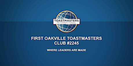First Oakville Toastmasters Public Speaking  & Leadership Program tickets