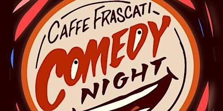 Caffe Frascati Comedy Night tickets
