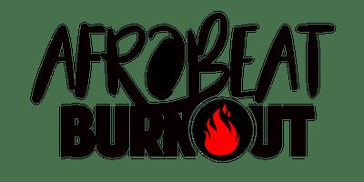 AFROBEAT BURNOUT NYC
