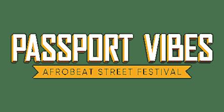Passport Vibes: Afrobeat Street Festival 2021 tickets