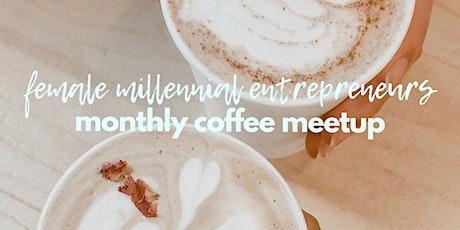 Copy of Female Millennial Entrepreneurs: Coffee Meetup tickets