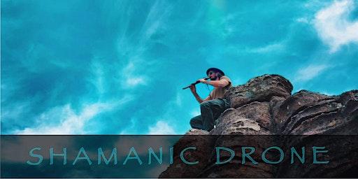 Shamanic Drone - Sound Healing - 18th Jan 2020