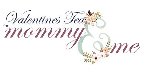 Valentines Tea for Mommy & Me tickets