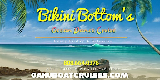 April 24th: Bikini Bottom's {Fireworks Dance Cruise}