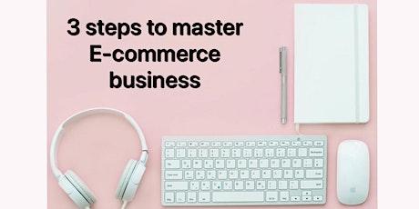 [Webinar - KL] 3 steps to master E-commerce business tickets