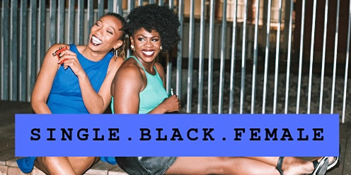 "Single Black Female Podcast: ""What Men Think!"""