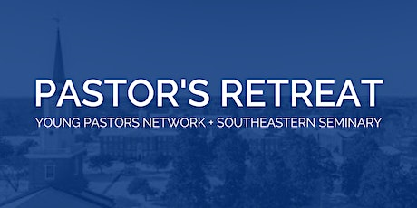 Pastor's Retreat at Southeastern  tickets