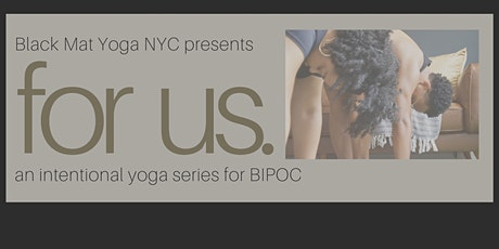 for us. an intentional yoga series created for people of color tickets