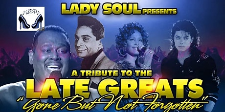 Late Greats - Gone But Not Forgotten tickets
