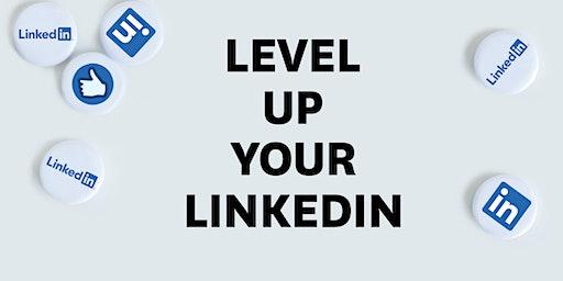 Level Up Your LinkedIn