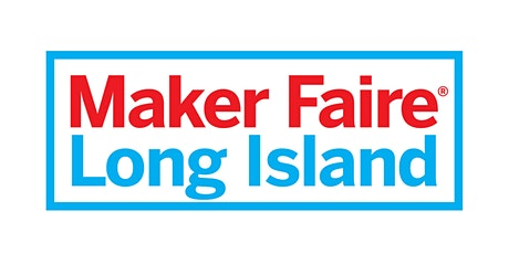 Maker Faire Long Island 2020 tickets
