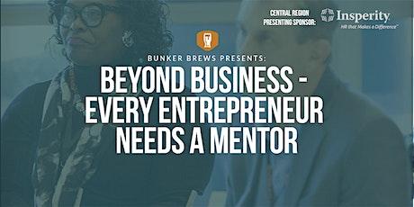 Bunker Brews Memphis: Beyond Business - Every Entrepreneur Needs a Mentor tickets