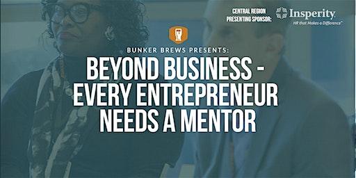 Bunker Brews Memphis: Beyond Business - Every Entrepreneur Needs a Mentor