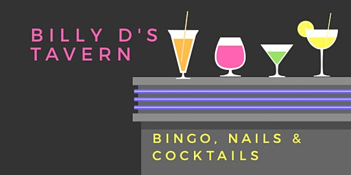 Bingo, Nails & Cocktails ~ Billy D's Crooked Tavern