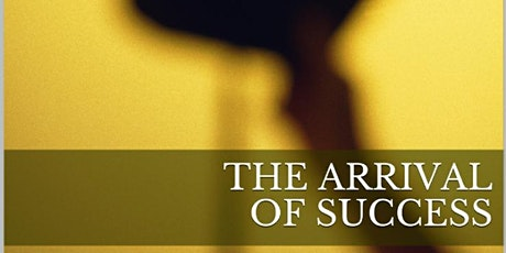 Copy of THE ARRIVAL OF SUCCESS tickets