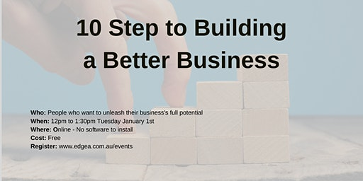 10 Steps to Building a Better Business - Webinar