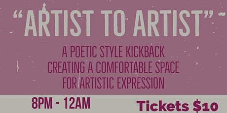 """Artist To Artist"" Poetry Kickback tickets"
