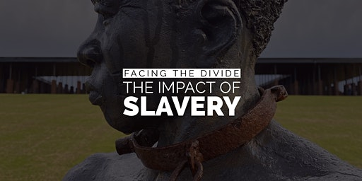 Facing the Divide: The Impact of Slavery