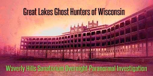Waverly Hills Sanatorium - Overnight Paranormal Investigation