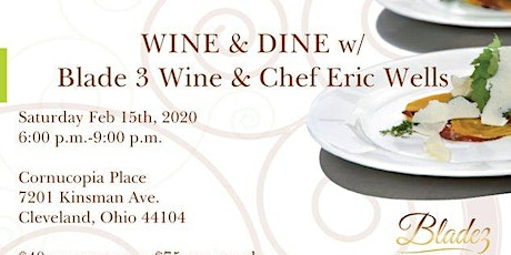 Wine and Dine w/ Blade 3 Wine & Chef Eric Wells tickets