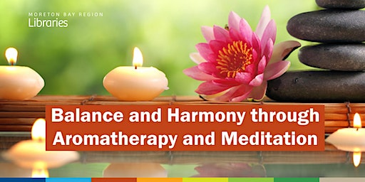 Balance and Harmony through Aromatherapy and Meditation - Woodford Library