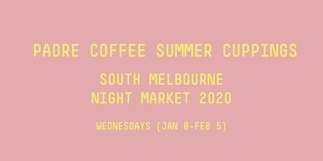 Summer Cupping Series | South Melbourne Night Market 2020 tickets