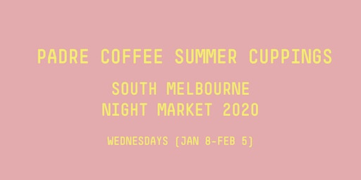 Summer Cupping Series   South Melbourne Night Market 2020