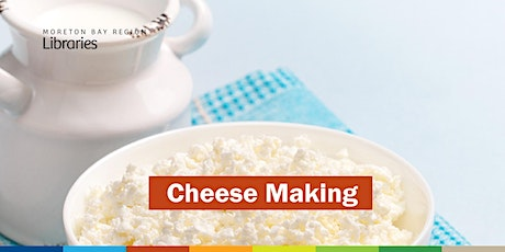 CANCELLED - Cheese Making - Redcliffe Library tickets