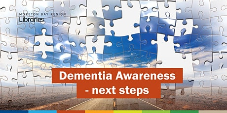 Dementia Awareness - Next Steps - Caboolture Library tickets