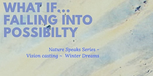 What If - Nature Speaks Series
