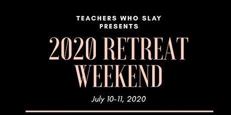 Teachers Who Slay Retreat 2020  tickets