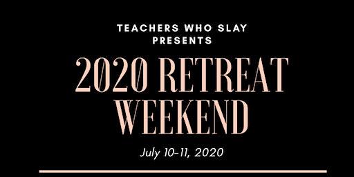 Teachers Who Slay Retreat 2020