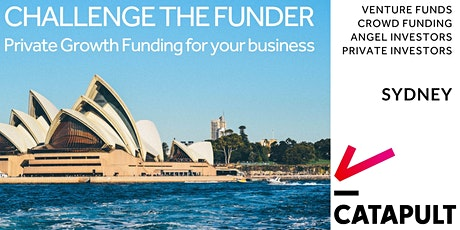 Challenge the Funder: Raising capital for your business! [SYD] tickets