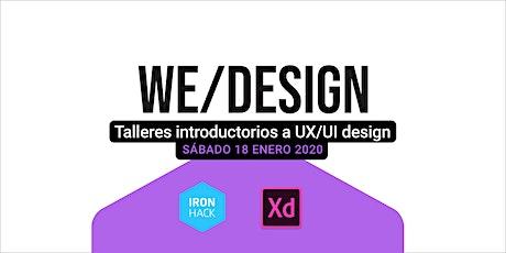 WE/DESIGN - Introducción a UX y Workshop de Adobe XD entradas