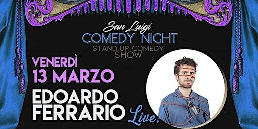 EDOARDO FERRARIO LIVE! - SPETTACOLO COMICO