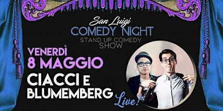 CIACCI & BLUMEMBERG LIVE!  - SPETTACOLO COMICO biglietti