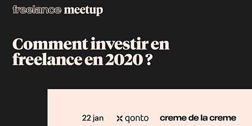 Freelance Meetup #16 - Comment investir en freelance en 2020