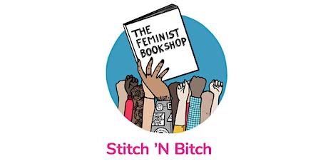 Stitch N Bitch @ The Feminist Bookshop tickets