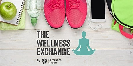 The Wellness Exchange: Start and grow your wellness business tickets