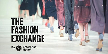 The Sustainable Fashion Exchange: Start and grow your fashion business tickets