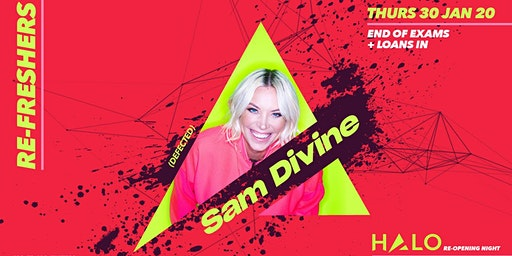 Halo Re-Opening Party - Presents Sam Divine