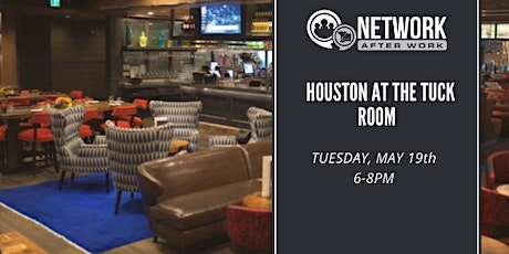 Network After Work Houston at The Tuck Room tickets