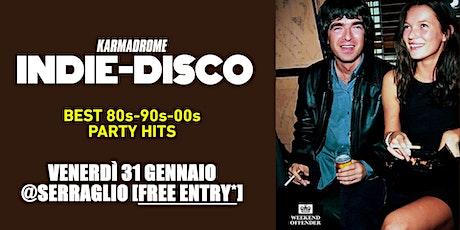 Karmadrome: Indie-Disco Party Hits @Serraglio biglietti