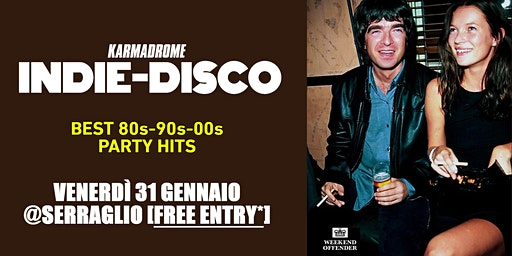 Karmadrome: Indie-Disco Party Hits @Serraglio