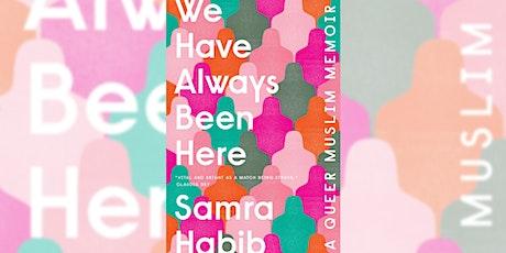 We Have Always Been Here: Samra Habib with Amelia Abraham, Amrou Al-Kadhi & shado mag (Gower St.) tickets