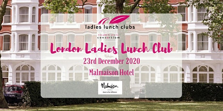 London Ladies Lunch Club - 23rd December 2020 tickets