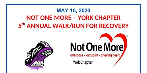 Not One More-York Chapter 5th Annual 5K Walk/Run For Recovery