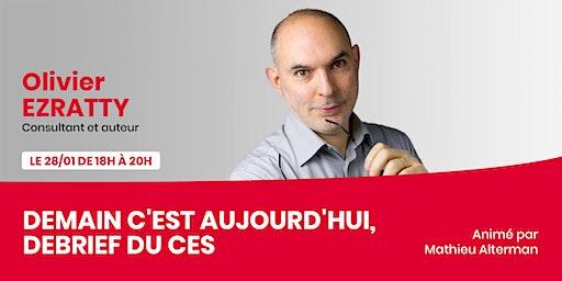 Olivier Ezratty - Demain c'est aujourd'hui, debrief du CES